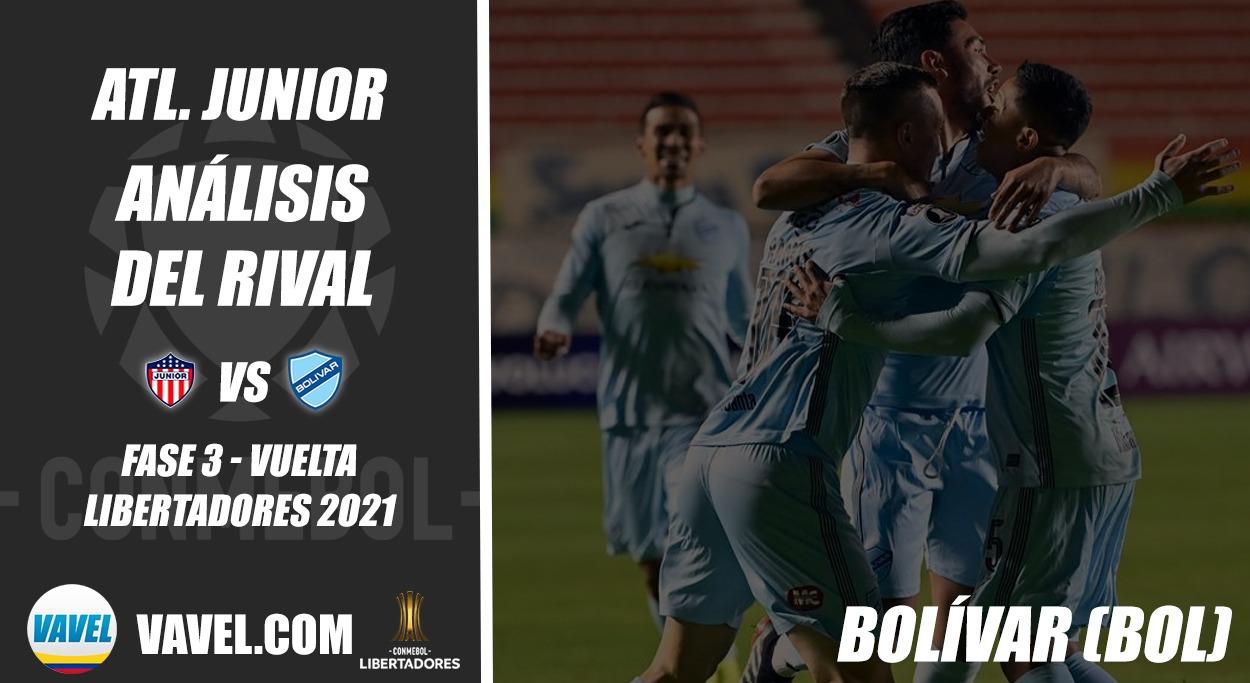 Junior de Barranquilla, análisis del rival: Club Bolívar (Fase 3 - vuelta, Libertadores 2021)