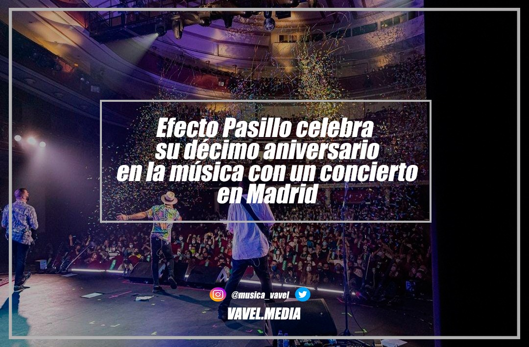 Efecto Pasillo celebra su décimo aniversario en la música con un concierto en Madrid
