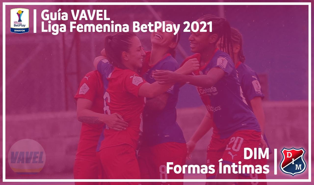 Guía VAVEL Liga BetPlay Femenina 2021: DIM Formas Íntimas
