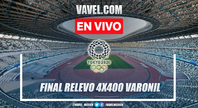 Resumen: Atletismo Final 4x400 Relevos Varonil  Tokio 2020