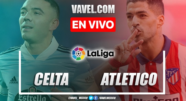 Goles y resumen del Celta 1-2 Atlético de Madrid en la La Liga Santander 2021