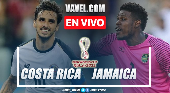 Goles y resumen del Costa Rica 1-1 Jamaica en Eliminatorias Qatar 2022