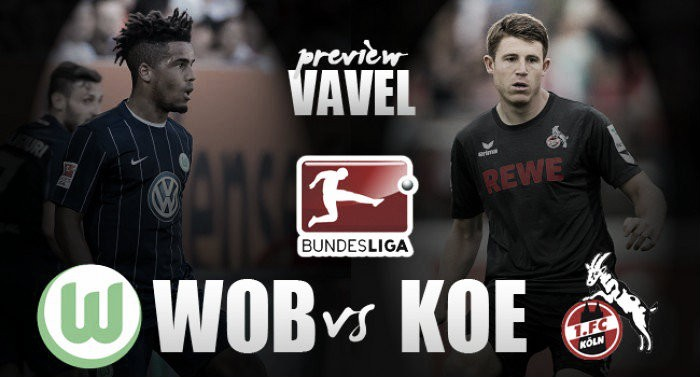 VfL Wolfsburg v 1. FC Köln Preview: Can the hosts continue their impressive form?