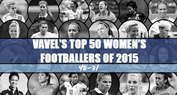 VAVEL UK's Top 50 Women's Footballers of 2015 - 40-31