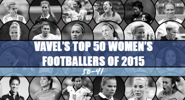 VAVEL UK's Top 50 Women's Footballers of 2015 - 50-41