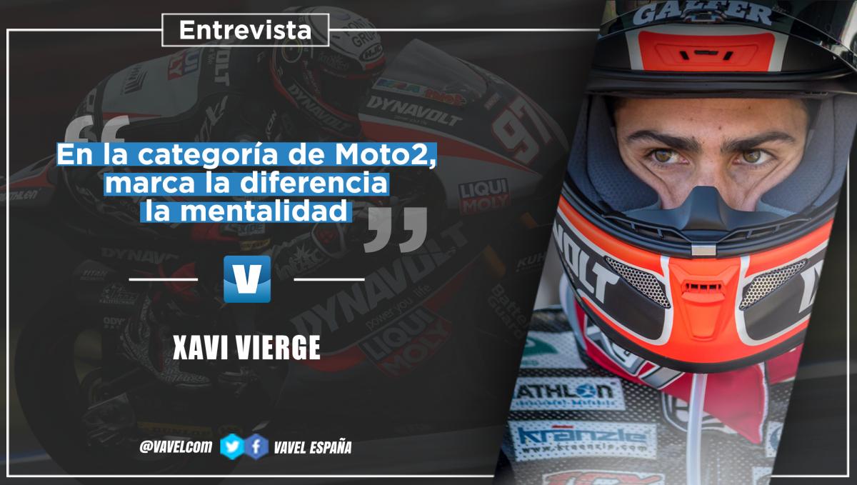 """Entrevista. Xavi Vierge: """"En la categoría de Moto2 lo que marca la diferencia es la mentalidad"""""""