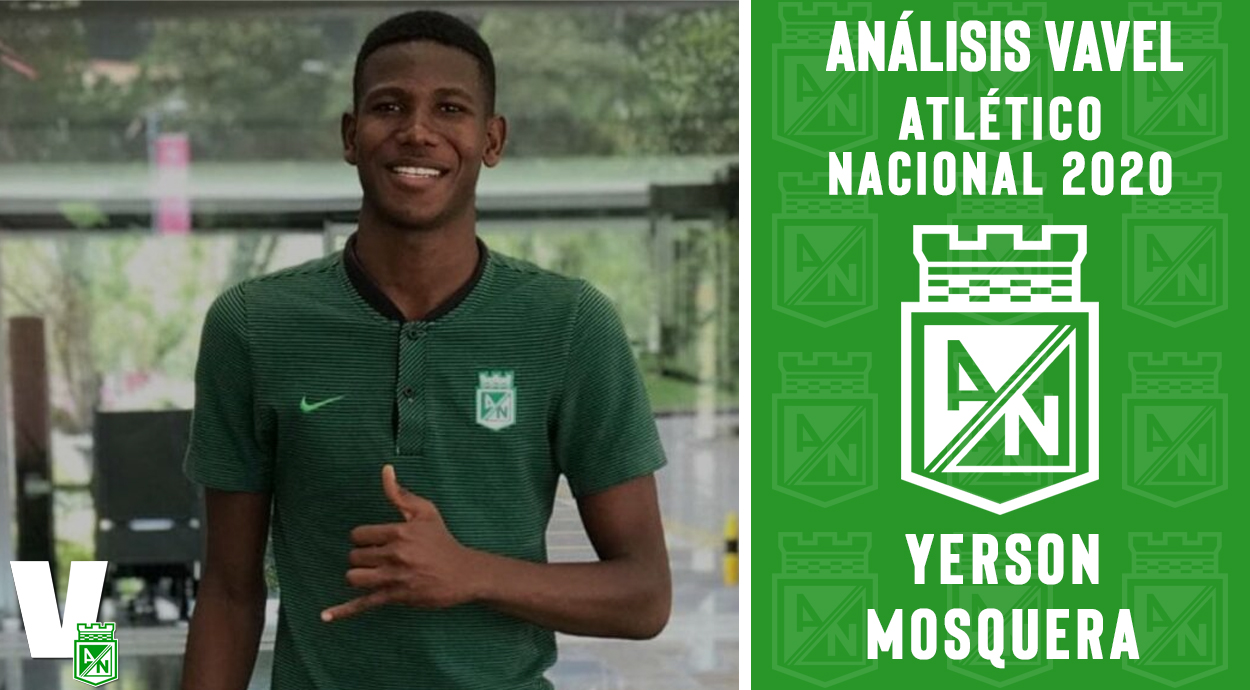 Análisis VAVEL, Atlético Nacional 2020: Yerson Mosquera